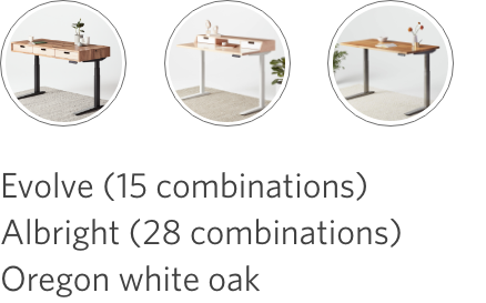 Evolve desk with 15 top combinations, Albright desk with 28 top and drawer combinations, Oregon white oak one combination